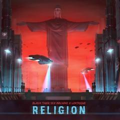 Black Tiger Sex Machine x Lektrique - Religion