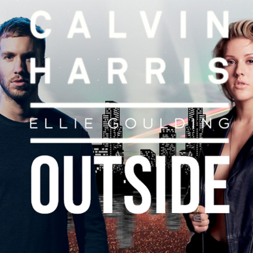 outside calvin harris ft ellie goulding lyrics outside