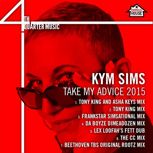 Kym Sims - Take My Advice 2015 (Beethoven TBS Original Rootz Mix)_SNIPPET!!