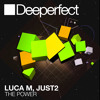 "Luca M, JUST 2 ""The Power"" STEFANO NOFERINI Re - Edit - Deeperfect Records"