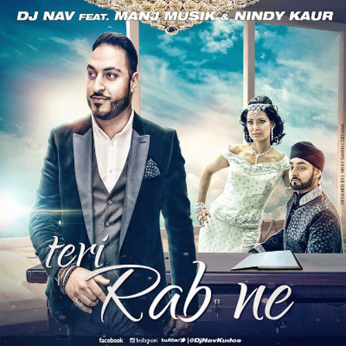 DJ Nav ft Manj Musik & Nindy Kaur - Teri Rab Ne (Free Download)