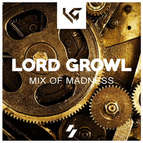 Mix of Madness - Mixed by Lord Growl [Free Download]