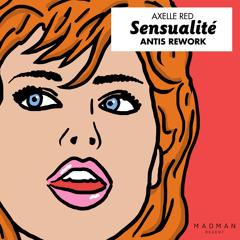 Axelle Red - Sensualité (Antis Rework)