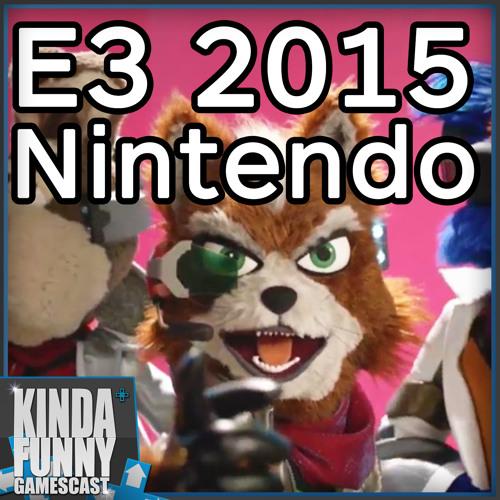 Star Fox! Nintendo Press Conference Reactions! - Kinda Funny Gamescast (E3 2015)