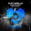 Flip Capella - Lose Myself (At Tomorrowland)