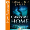 New Release - Carry Me Home by Rosalind James