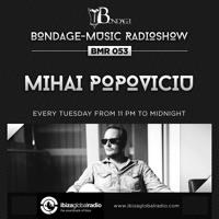 Bondage Music Radio - BMR 053 mixed by Mihai Popoviciu