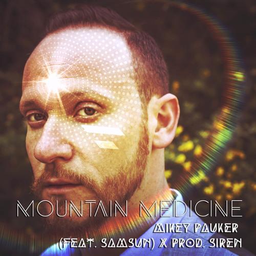 Mikey Pauker - Mountain Medicine (Feat. Samsun, Prod. Siren)