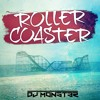 DJ Monst3r - Roller Coaster (Original Mix)