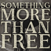 Something More Than Free