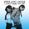 Steve Aoki & Moxie Raia - I Love It When You Cry (Moxoki) (Caked Up Remix)