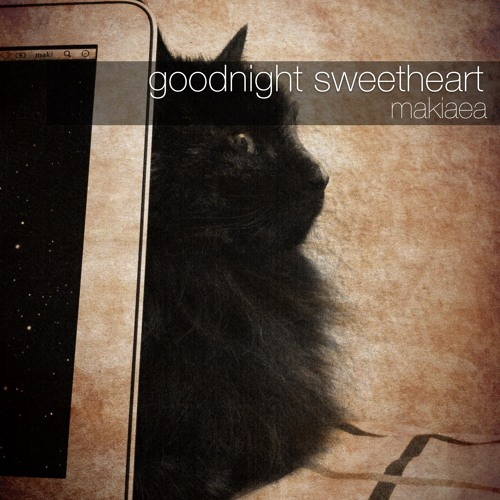 goodnight sweetheart (slow lullaby, the spaniels cover) makiaea - vocal