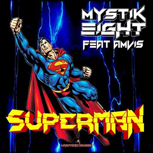 Superman (Mystik8 X Amvis)