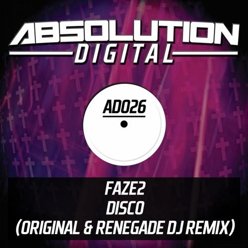 Faze2 - Disco (Renegade Dj Remix) *** OUT NOW on Absolution Digital***