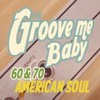 The Groove Me Baby '60 American Soul Band