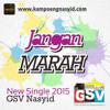 Single Terbaru GSV Nasyid 2015 - Jangan Marah