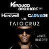 Carnage vs Hardwell ft. Taio Cruz - Annie's Hangover [Verdugo Brothers edit] [FREE DOWNLOAD]