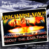 Part 1 - Apocalypse Now?? What the Bible says about the End Times