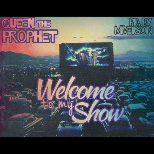"""""""Welcome to my Show"""" by @queentheprophet produced by @_miverson"""