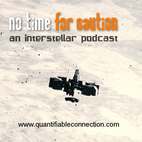 "No Time For Caution: An ""Interstellar"" Podcast (Episode 1)"