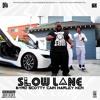 Slow Lane feat Niyo and Scotty Cain prod. by Niyo FLight School