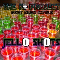 K+ project feat Alan Doyle- Jello Shots