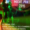 DJ SHONE FEAT. EMINA JAHOVIC & TECA GAMBINO - MUSKE PRICE (DJ STOJAK MASH-UP REMIX 2015)