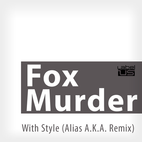 Fox Murder - With Style (Alias A.K.A. Remix)