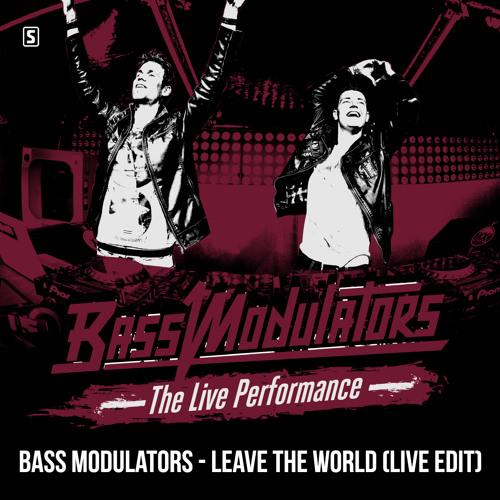 Bass Modulators - Leave The World (Live Edit)