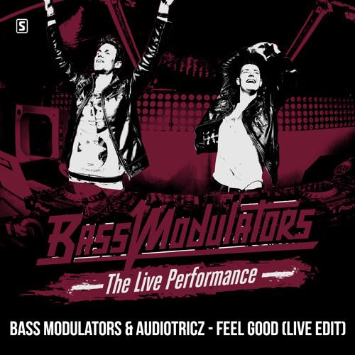 Bass Modulators & Audiotricz - Feel Good (Live Edit)