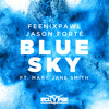 Feenixpawl & Jason Forte - Blue Sky ft. Mary Jane Smith [Out NOW]