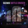 Suazku - Battle Cruiser (Original Mix) @2015. 06. 16 Release