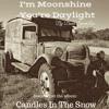 I'm Moonshine You're Daylight by David SweetLow