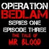 Series 1 Episode 3 - The Tale of Mr Blood