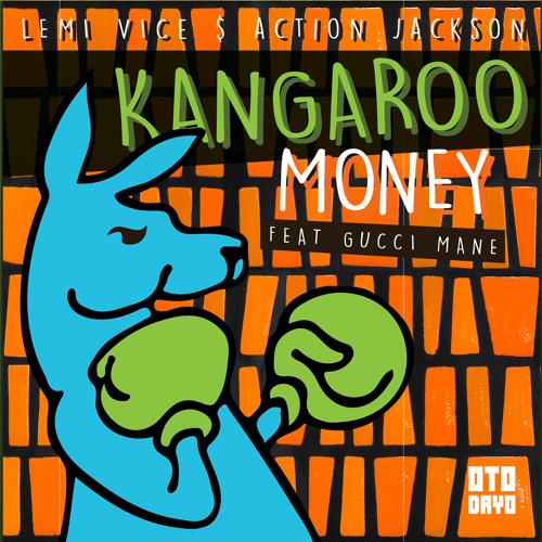 Lemi Vice & Action Jackson feat. Gucci Mane - Kangaroo Money EP