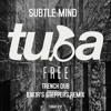 TUBAf 012 :: Subtle Mind - Trench Dub (Bakir's Steppers Remix)[FREE DOWNLOAD]
