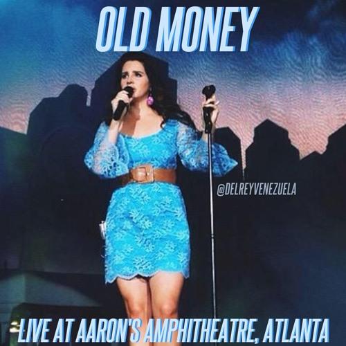 Old Money Live At Aaron X27 S Amphitheatre By Lana Del Rey Venezuela On Soundcloud Hear The World S Sounds