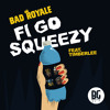Bad Royale - Fi Go Squeezy (feat. Timberlee)
