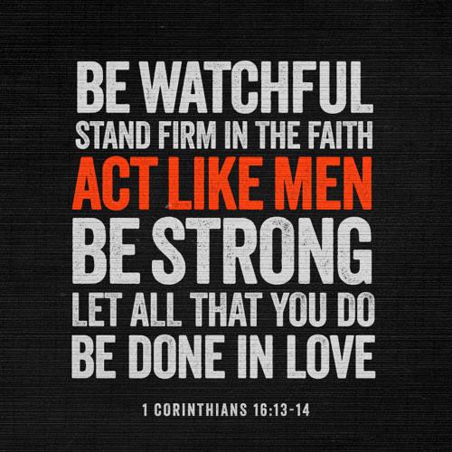 "Calvary Chapel Men's Conference ""Man Up."" 1 Corinthians 16:13-14"