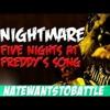 NateWantsToBattle: Nightmare - Five Nights At Freddy's 3 Song