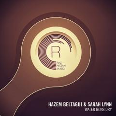 Hazem Beltagui & Sarah Lynn - Water Runs Dry (Melo Mix)