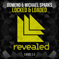 Domeno & Michael Sparks - Locked & Loaded