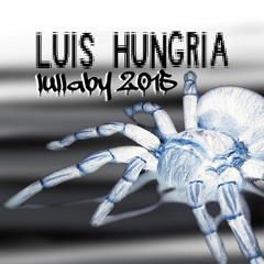 Luis Hungria - Lullaby 2015 (Private Remix)
