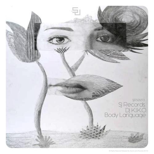 Out Now - DJ K.I.K.O. - Body Language [SJRS0073] - Release Date - 24.07.2015