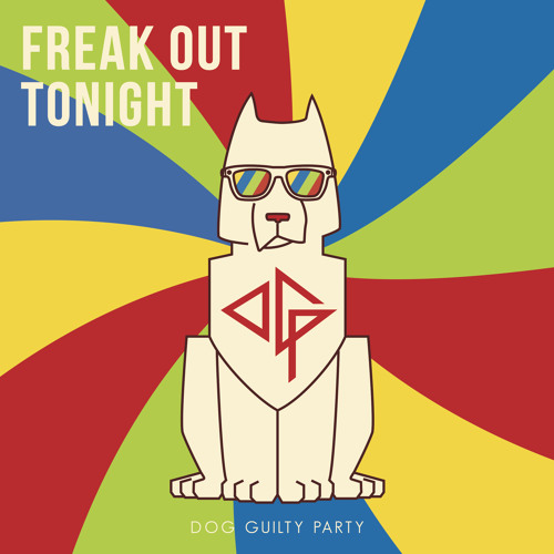 Freak Out Tonight EP - Dog Guilty Party