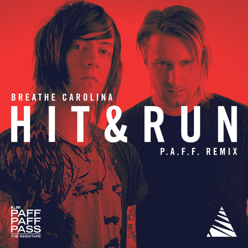 Breathe Carolina - Hit & Run (P.A.F.F. Remix)