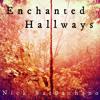 Enchanted Hallways - Enchanted Hallways