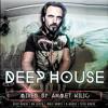 DEEP HOUSE SET 12 - AHMET KILIC