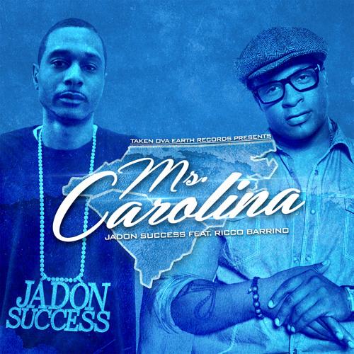 Jadon Success Ft. Ricco Barrino - Ms. Carolina