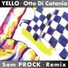 Yello - Otto Di Catania '87 (Sam PROCK Remix)